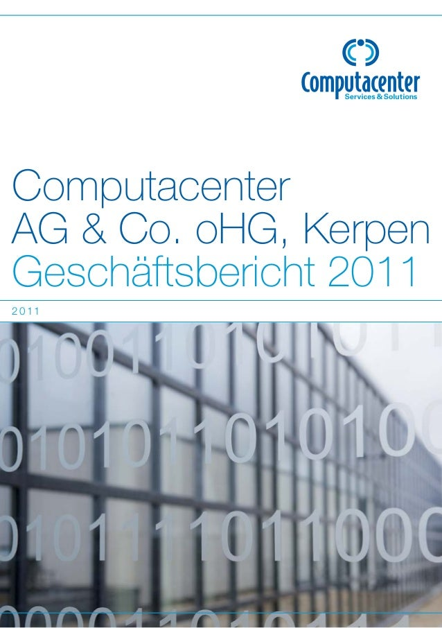 Computacenter AG & Co. oHG, Kerpen Geschäftsbericht 2011 2011