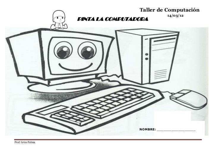 Taller de Computación                                                  14/03/12                     PINTA LA COMPUTADORA  ...