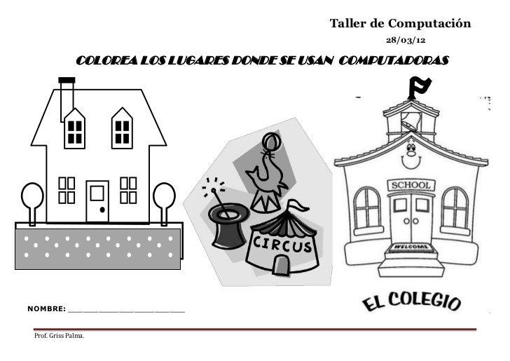 Taller de Computación                                                      28/03/12               COLOREA LOS LUGARES DOND...