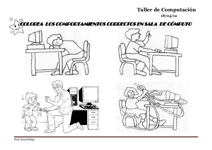 Taller de Computación                                                  18/04/12    COLOREA LOS COMPORTAMIENTOS CORRECTOS E...