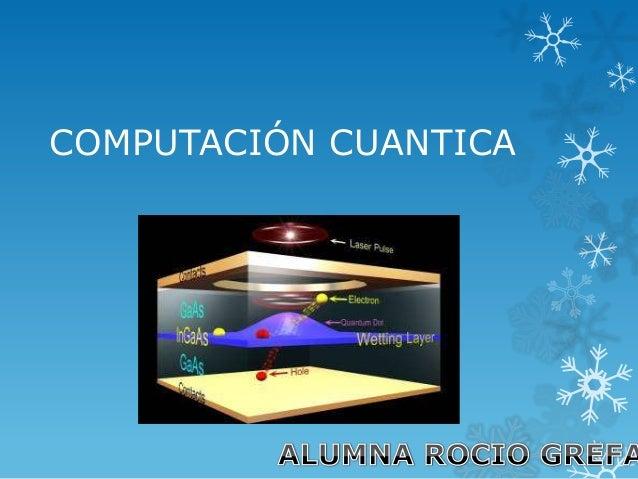 COMPUTACIÓN CUANTICA