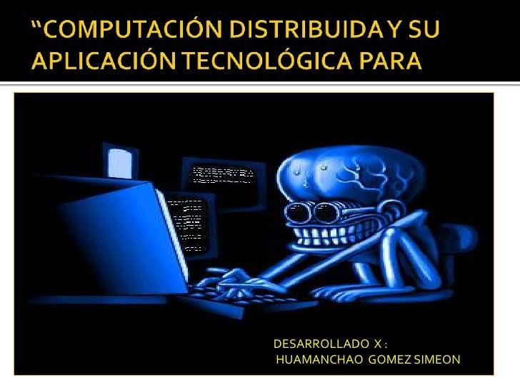 Computación distribuida y su aplicación tecnológic