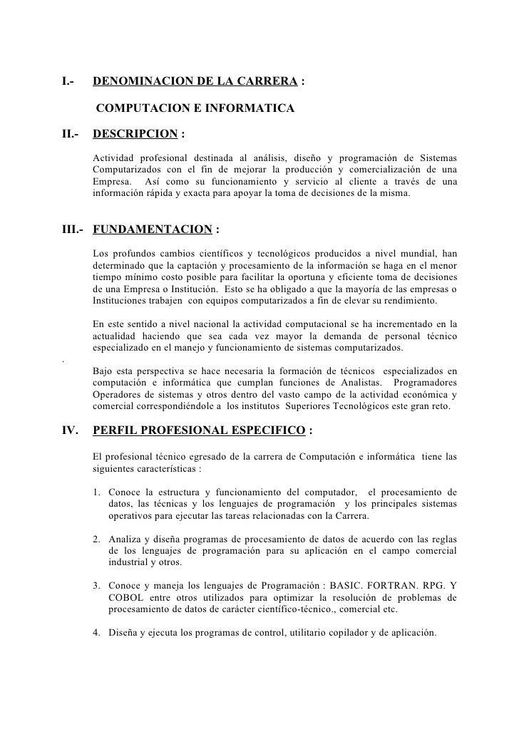 I.-    DENOMINACION DE LA CARRERA :         COMPUTACION E INFORMATICA  II.-   DESCRIPCION :        Actividad profesional d...