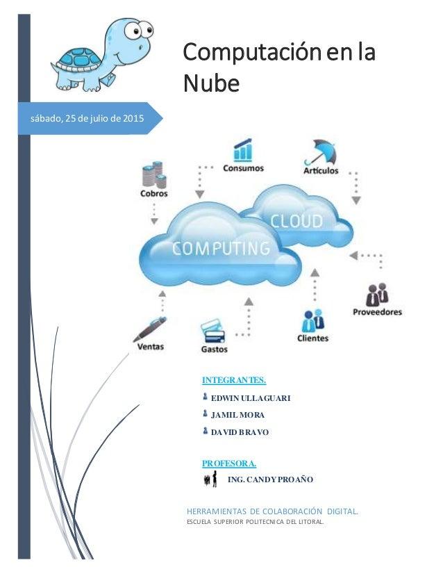 sábado, 25 de julio de 2015 Computaciónen la Nube HERRAMIENTAS DE COLABORACIÓN DIGITAL. ESCUELA SUPERIOR POLITECNICA DEL L...