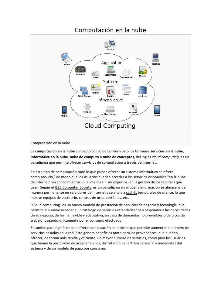 Computación en la nubeComputación en la nube.La computación en la nube concepto conocido también bajo los términos servici...