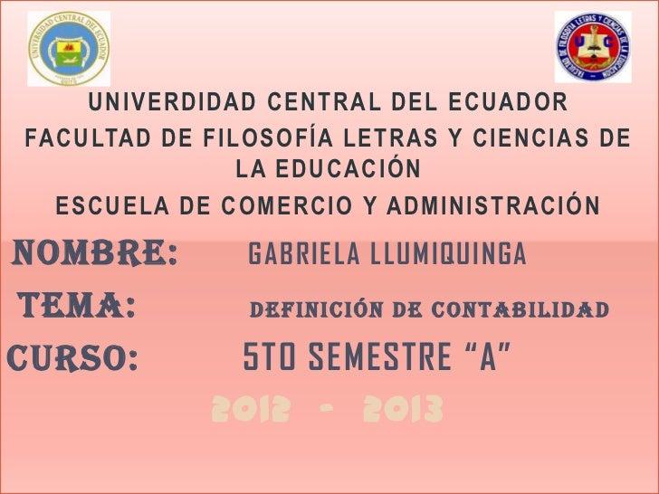 UNIVERDIDAD CENTRAL DEL ECUADORFACULTAD DE FILOSOFÍA LETRAS Y CIENCIAS DE               LA EDUCACIÓN  ESCUELA DE COMERCIO ...