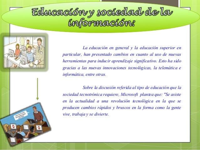"""Se encuentra entonces que en esta sociedad ahora más  que nunca """"la educación reviste primordial importancia en la  formac..."""