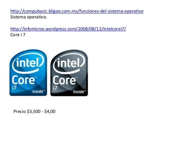 http://compubasic.bligoo.com.mx/funciones-del-sistema-operativo Sistema operativo. http://infomicros.wordpress.com/2008/08...
