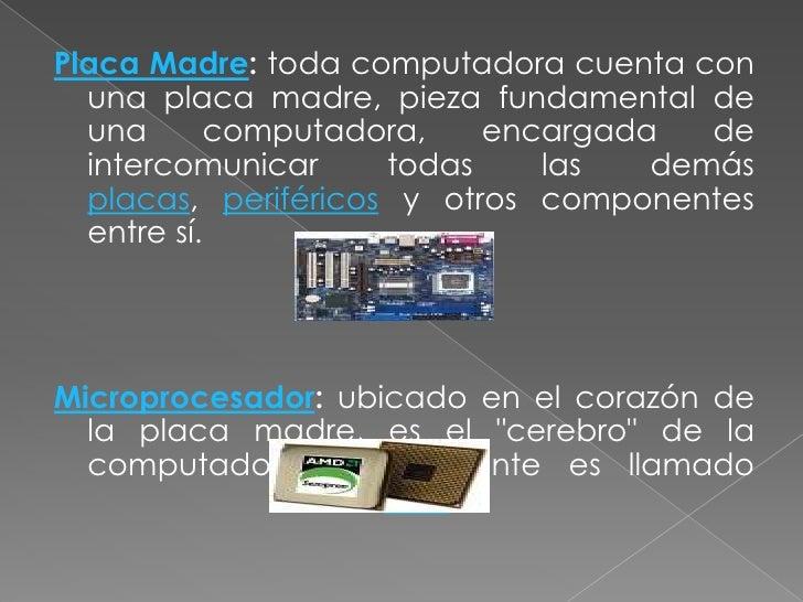 Roddy Rivas.</li></li></ul><li>Los Componentes de la Computadora<br />Antes de enumerar los distintos componentes de una c...