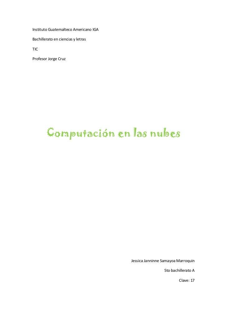 Instituto Guatemalteco Americano IGA<br />Bachillerato en ciencias y letras <br />TIC<br />Profesor Jorge Cruz<br />Comput...