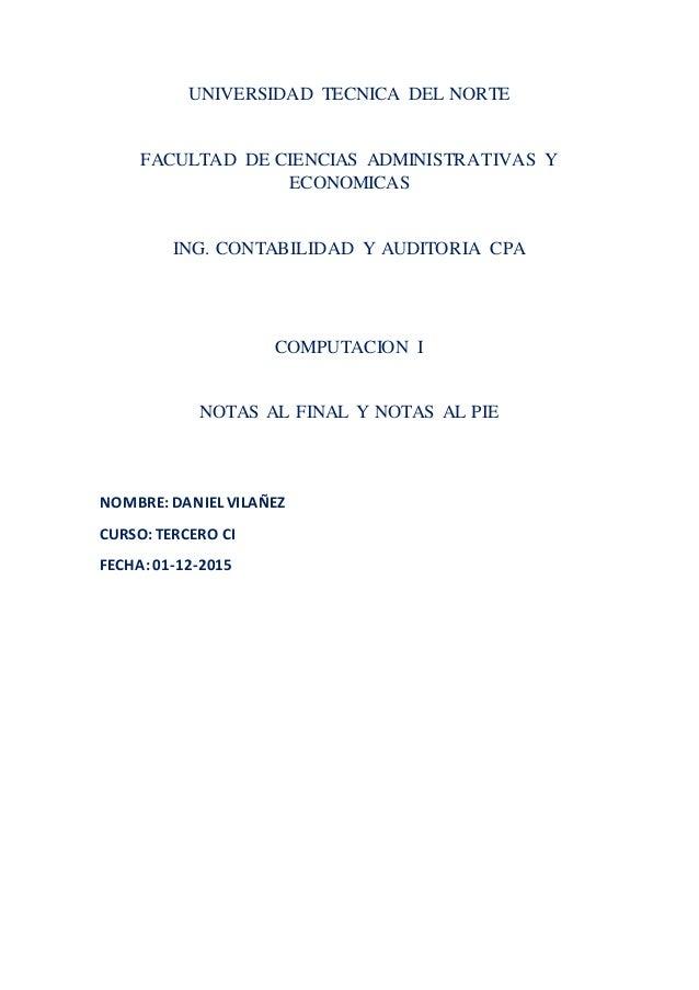 UNIVERSIDAD TECNICA DEL NORTE FACULTAD DE CIENCIAS ADMINISTRATIVAS Y ECONOMICAS ING. CONTABILIDAD Y AUDITORIA CPA COMPUTAC...