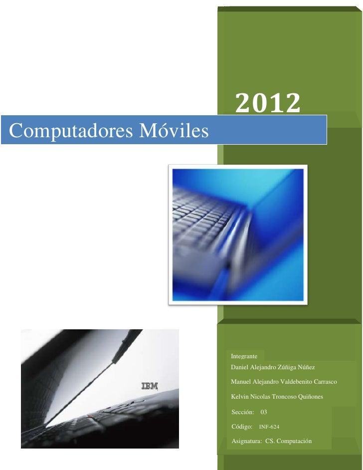 2012Computadores Móviles                       Integrante                       s:                       Daniel Alejandro ...