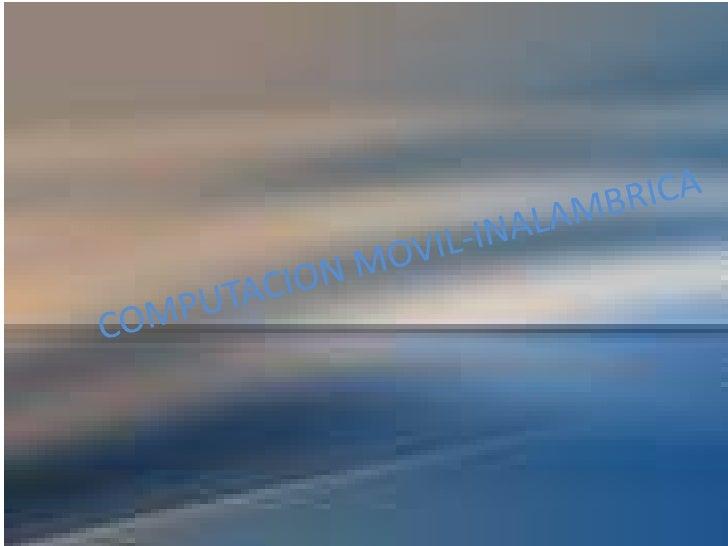 Computacion Movil Inalambrica Slide 2
