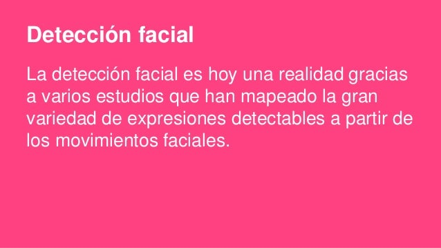 Es un estudio taxonómico de cómo se detectan comportamientos y estados de ánimo a través de movimientos de músculos facial...