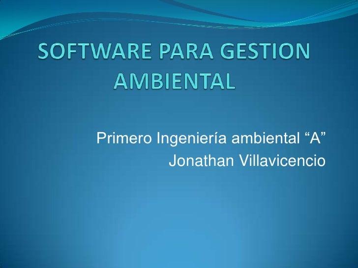 """Primero Ingeniería ambiental """"A""""          Jonathan Villavicencio"""