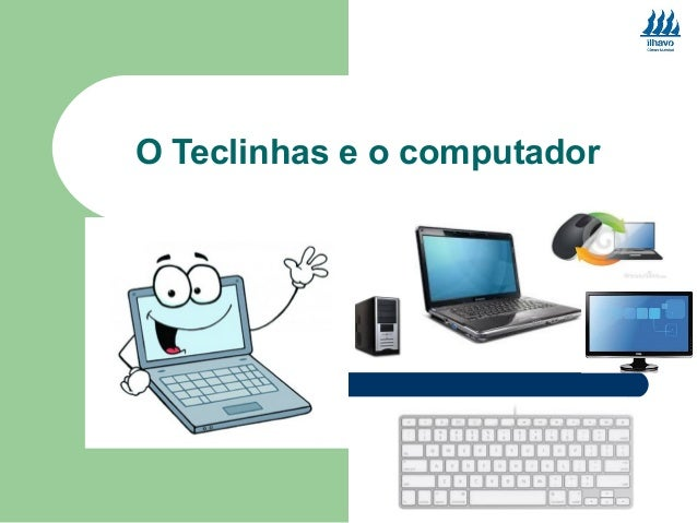 O Teclinhas e o computador