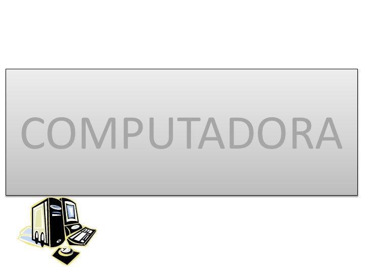 COMPUTADORA<br />