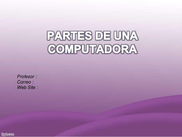 Profesor : Correo : Web Site :