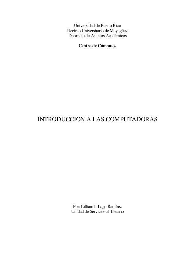 Universidad de Puerto Rico Recinto Universitario de Mayagüez Decanato de Asuntos Académicos Centro de Cómputos INTRODUCCIO...