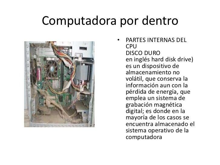 Computadora por dentro            • PARTES INTERNAS DEL              CPU              DISCO DURO              en inglés ha...