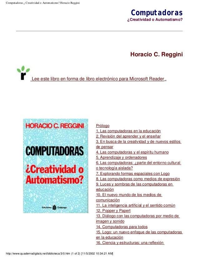 Computadoras ¿ Creatividad o Automatismo? Horacio Reggini Computadoras ¿Creatividad o Automatismo? Horacio C. Reggini Lee ...