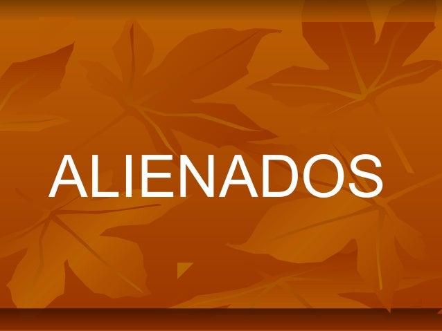 ALIENADOS