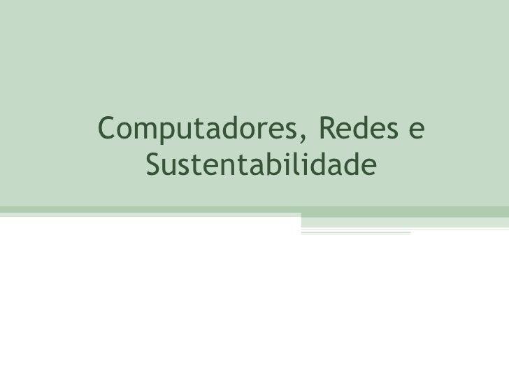 Computadores, Redes e Sustentabilidade