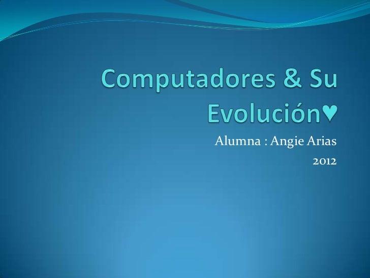 Alumna : Angie Arias                2012