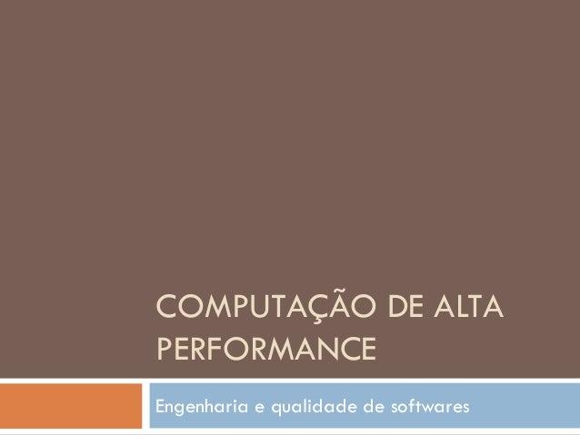 COMPUTAÇÃO DE ALTAPERFORMANCEEngenharia e qualidade de softwares
