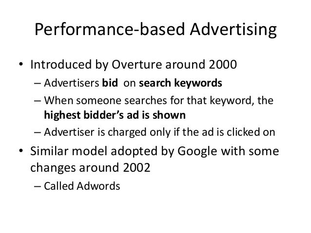 Algorithmic Challenges • Performance – based advertising works – Multi-billion-dollar industry • What ads to show for a gi...