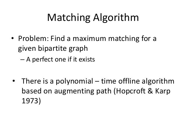 Online Graph Matching Problem • Initially, we are given the sets boys and girls • In each round, one girl's choice are rev...