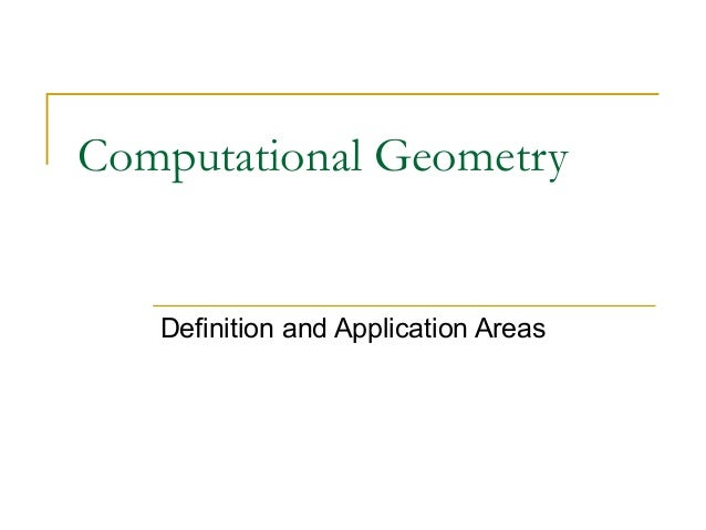 Computational Geometry   Definition and Application Areas
