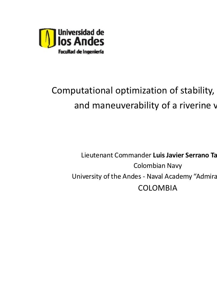 Computational optimization of stability, propulsion    and maneuverability of a riverine vessel      Lieutenant Commander ...