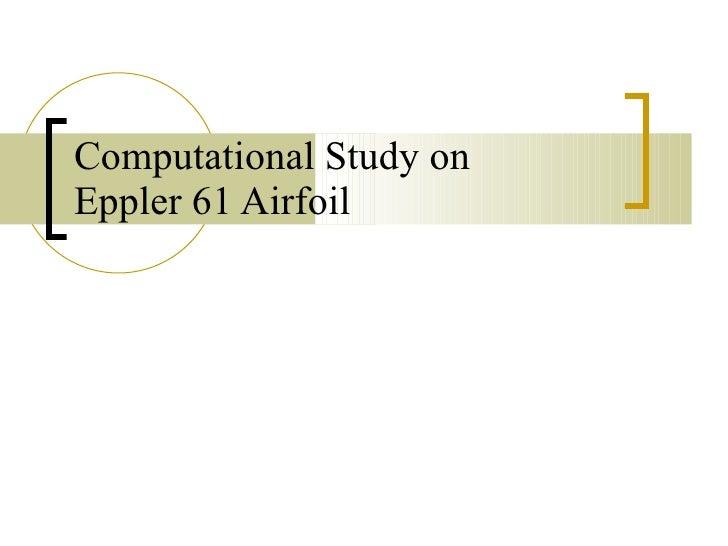 Computational Study on Eppler 61 Airfoil