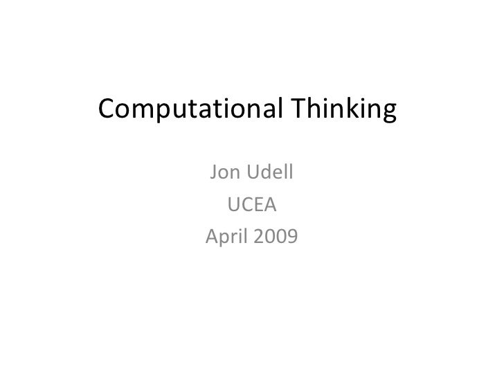 Computational Thinking        Jon Udell          UCEA        April 2009