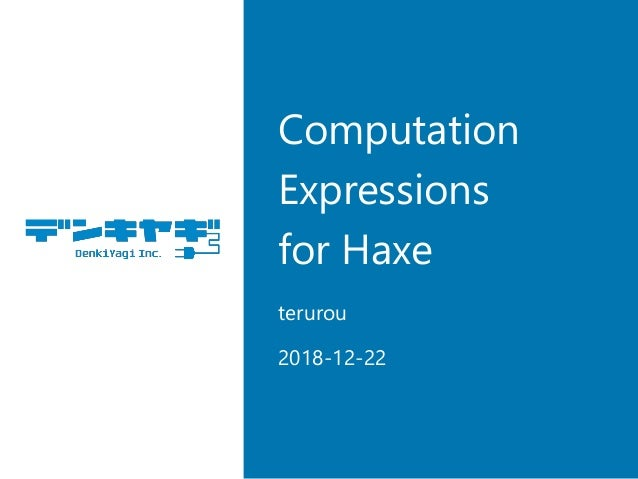 Computation Expressions for Haxe terurou 2018-12-22