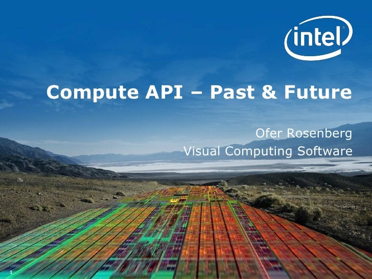 Compute API – Past & Future                          Ofer Rosenberg                Visual Computing Software1