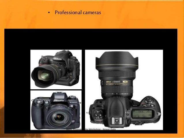• Professional cameras