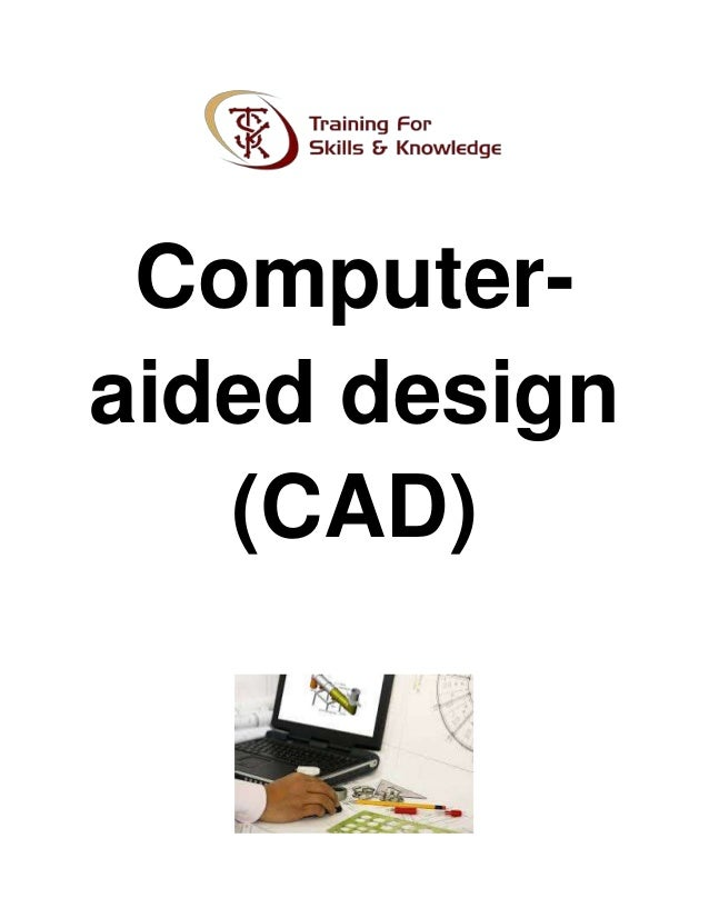Computer- aided design (CAD)
