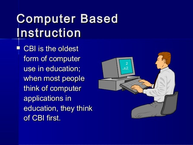 computer and computer assisted instruction Computer assisted instruction coupled with traditional methods may help ell students perform at grade level faster than traditional methods alone the united states has increasingly become a multicultural nation.