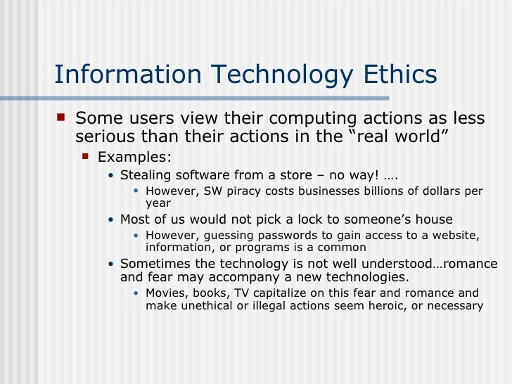 information technology ethics essay Ethics in information technology is important because it creates a culture of trust, responsibility, integrity and excellence in the use of resources ethics also promotes privacy, confidentiality of information and unauthorized access to computer networks, helping to prevent conflict and dishonesty.