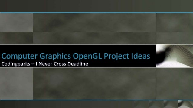 Top, Latest and Best OpenGL Project Ideas in Computer Graphics