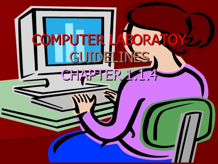 COMPUTER LABORATOY   GUIDELINES CHAPTER 1.1.4