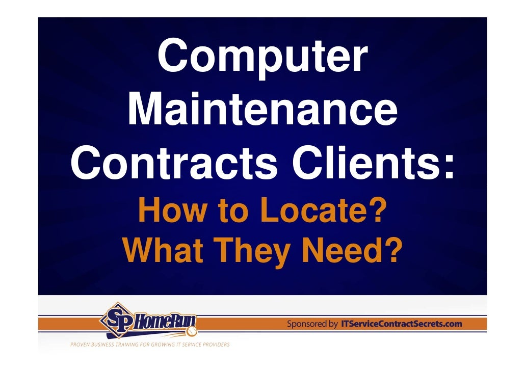 Computer  MaintenanceContracts Clients:  How to Locate?  What They Need?