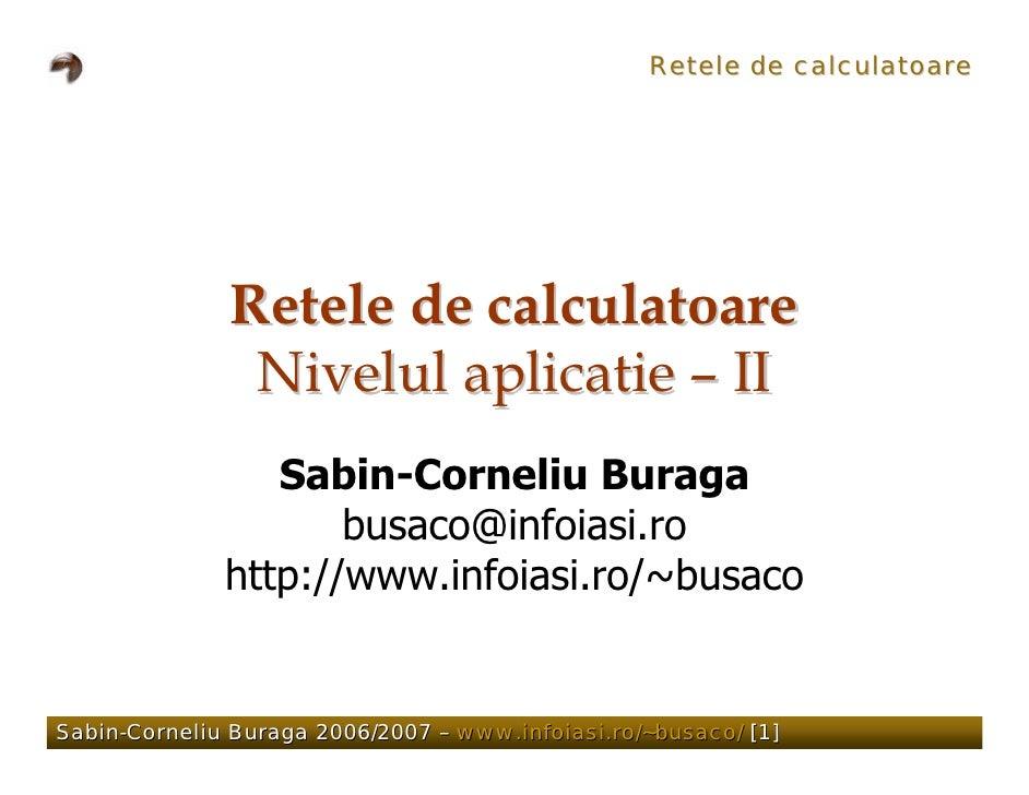 Retele de calculatoare                   Retele de calculatoare                Nivelul aplicatie – II                  Sab...