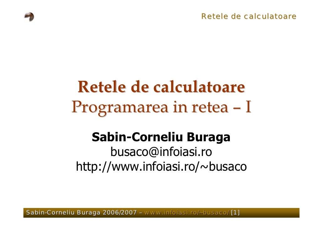 Retele de calculatoare                   Retele de calculatoare              Programarea in retea – I                  Sab...