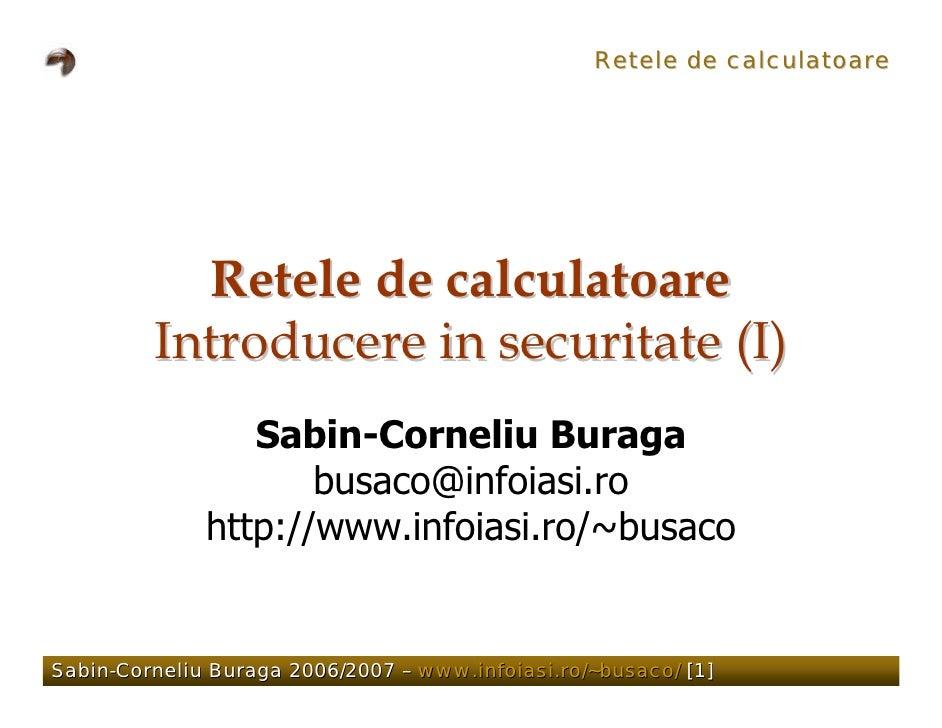 Retele de calculatoare                Retele de calculatoare          Introducere in securitate (I)                  Sabin...