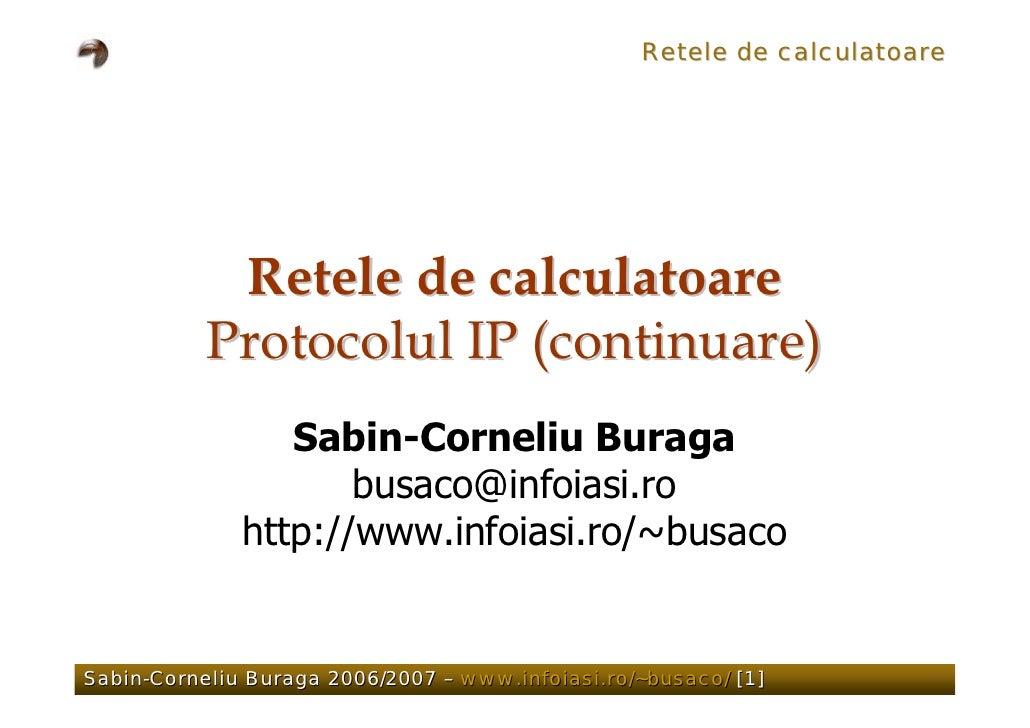 Retele de calculatoare                 Retele de calculatoare            Protocolul IP (continuare)                  Sabin...