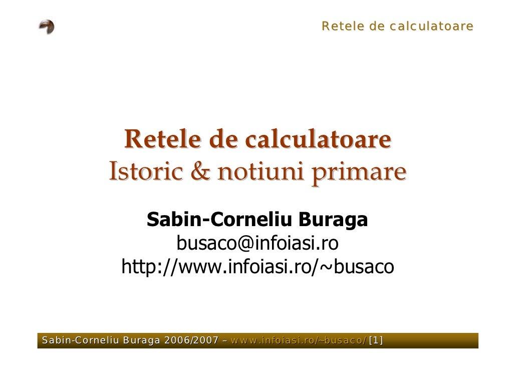 Retele de calculatoare                   Retele de calculatoare             Istoric & notiuni primare                  Sab...