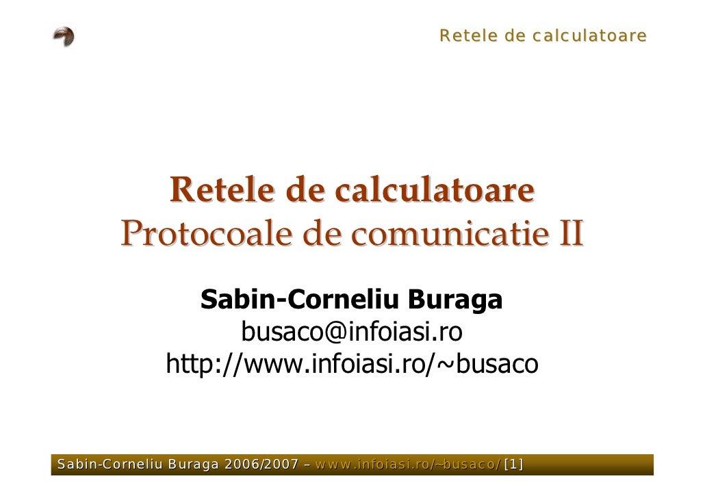 Retele de calculatoare                Retele de calculatoare         Protocoale de comunicatie II                  Sabin-C...